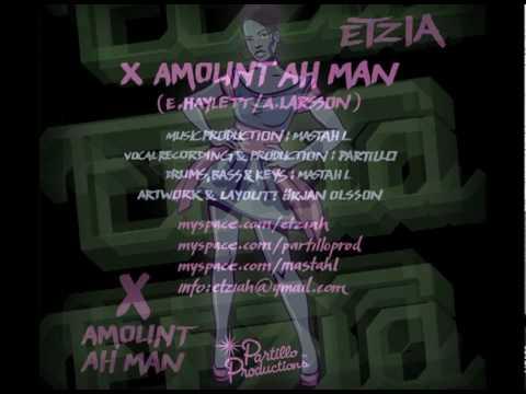 Etzia - X Amount Ah Man (prod by Mastah L) TSUNAMI PUNANNY RIDDIM
