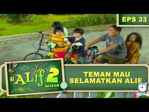 Teman Teman Mau Selamatkan Alif – Si Alif Season 2 Eps 33 Part 2