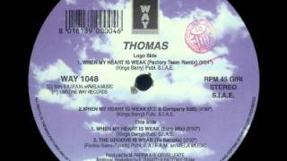 Thomas ‎– When My Heart Is Weak