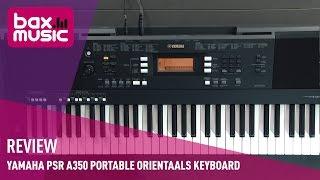 Yamaha PSR A350 portable Orientaals keyboard - Review