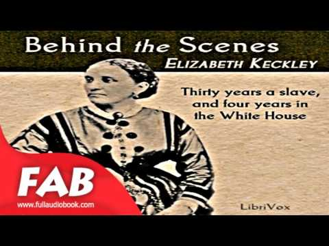 Behind the Scenes Full Audiobook by Elizabeth KECKLEY by Non-fiction Audiobook