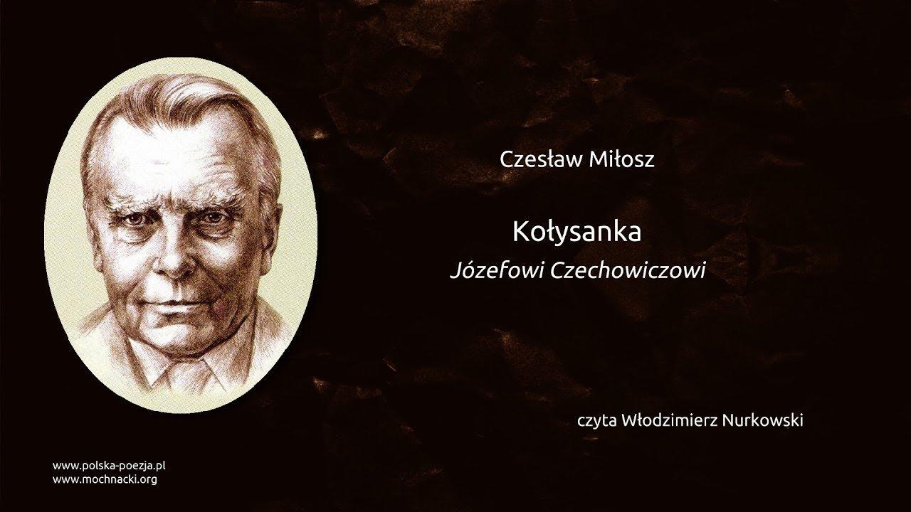 Czesław Miłosz Kołysanka Polska Poezjapl