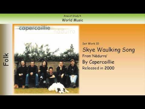 10. Skye Waulking Song - Capercaillie (GCSE Music Edexcel)