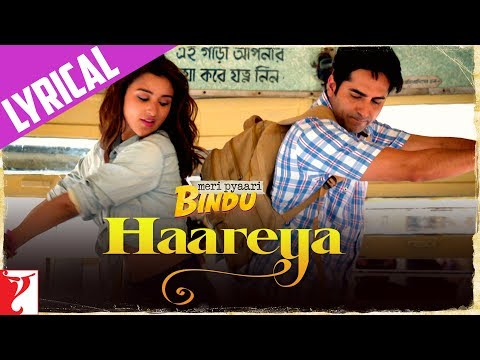 Lyrical: Haareya Song with Lyrics | Meri Pyaari Bindu | Ayushmann | Parineeti | Arijit Singh | Priya