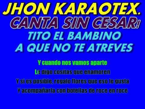 A Que No te Atreves- Tito El Bambino KARAOKE INSTRUMENRAL