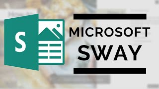 Microsoft Sway - Create, Design, and Share Your Story