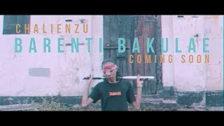 Download Video CHALIENZU - Barenti Bakulae (Coming Soon) MP3 3GP MP4