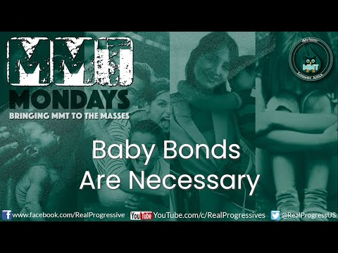 MMT Mondays: Why Baby Bonds Are Necessary