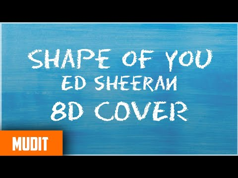 Shape Of You Ed Sheeran 8D Amazing Sound Cover Music
