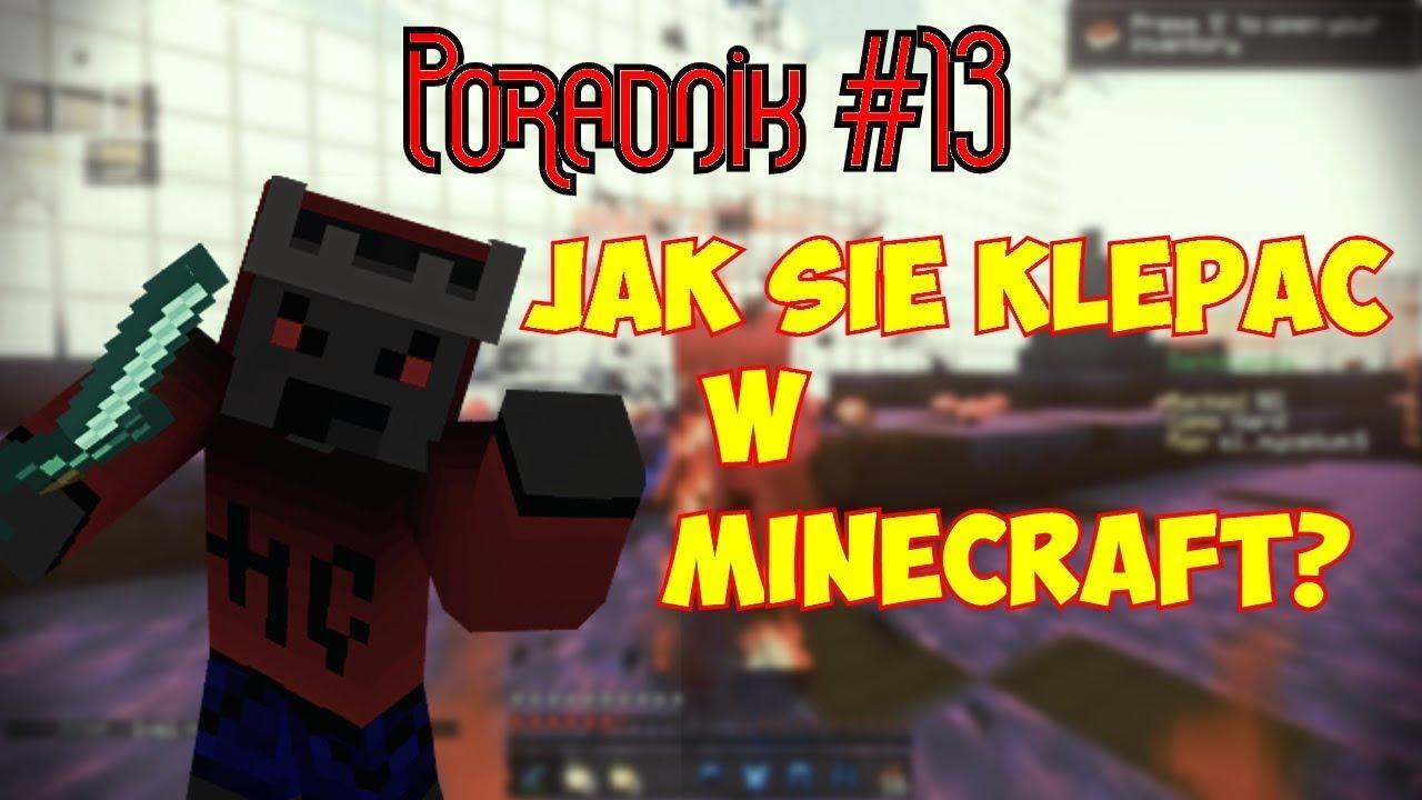 [Poradnik] #13 Jak się klepać w Minecraft?