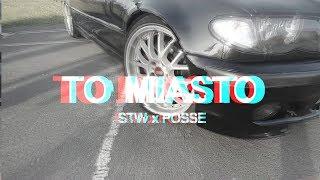 STW x POSSE - To Miasto (OFFICIAL VIDEO)