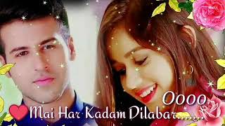 Mai Har Kadam Dilbar Sath chalu ki lovely song WhatsApp status