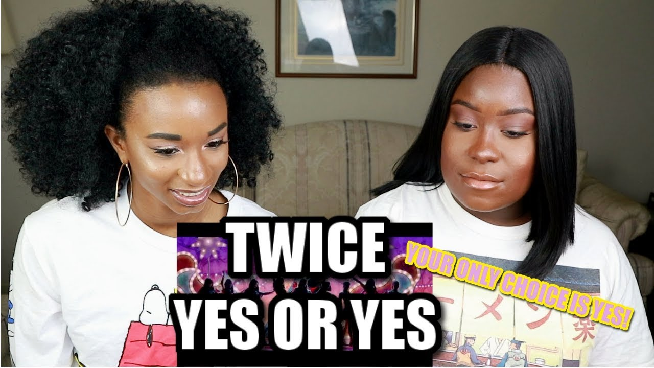 TWICE YES OR YES MV REACTION #1