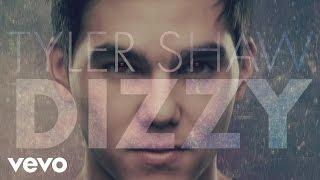 Tyler Shaw - Dizzy (Audio)