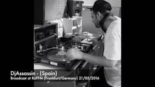 DjAssassin (Spain) at RuFFM Radio X 91.8Fm (Frankfurt/Germany) 21.05.2016