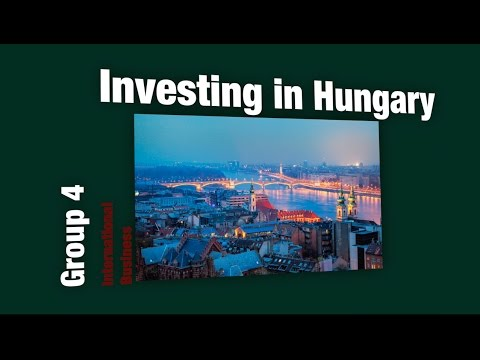 International Business-Investing In Hungary