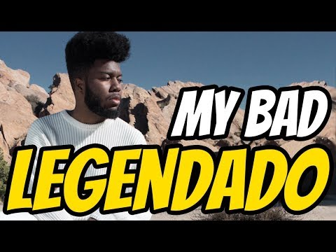Khalid - My Bad (Legendado)
