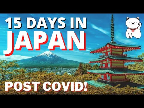 15 Days in Japan (Post Covid Restrictions 2022)
