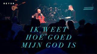 Reyer - Ik weet hoe goed mijn God is (Live video)