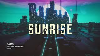JAKs - Til The Sunrise (Lyric Video)