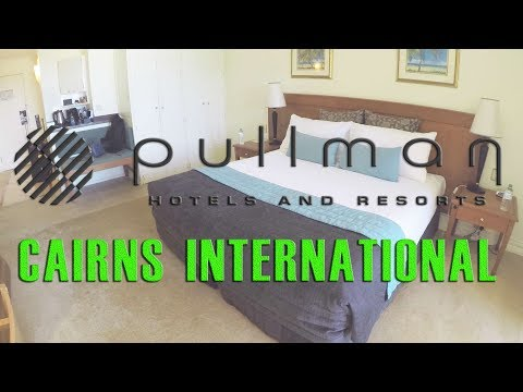 Australia Cairns - Pullman International Premium King Room Tour