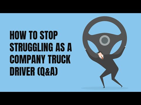 HOW TO STOP STRUGGLING AS A COMPANY TRUCK DRIVER (Q&A)