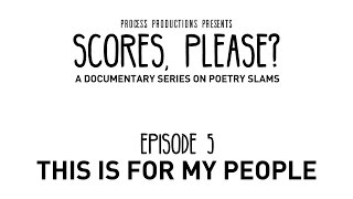 Scores, Please? - Episode 5 - This Is For My People