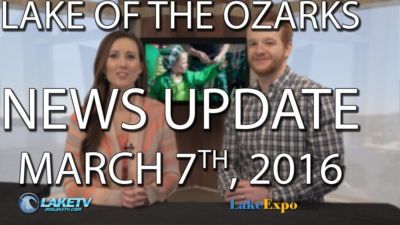 Lake of the Ozarks News Update - March 7th, 2016