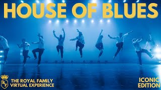 Download HOUSE OF BLUES | ICONIC EDITION - The Royal Family Virtual Experience