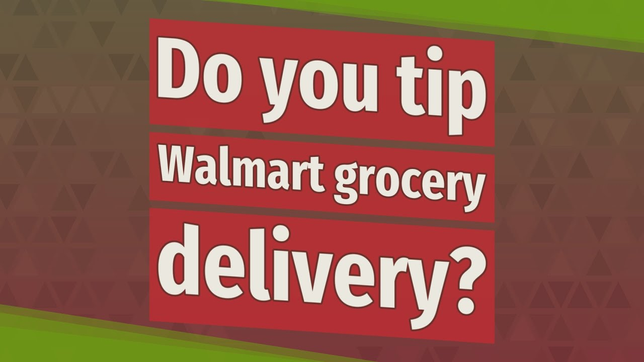 Do you tip Walmart grocery delivery? - YouTube