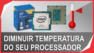 Como diminuir a temperatura do processador / Abaixando a temperatura do PC (Sem Programas)