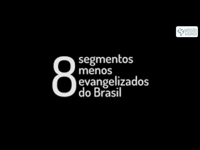 8 segmentos menos evangelizados do Brasil