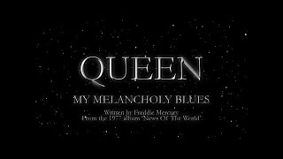 Queen - My Melancholy Blues ( Lyric)