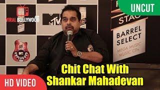 UNCUT Exclusive Press Briefing with Shankar Mahadevan | Royal Stag Barrel Select MTV Unplugged