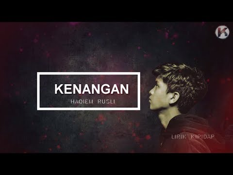 Kenangan - Haqiem Rusli ( Demo Version ) Lirik