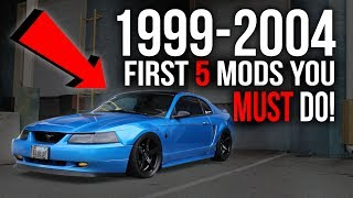 First 5 Modifications You MUST DO On a 1999-2004 Mustang!