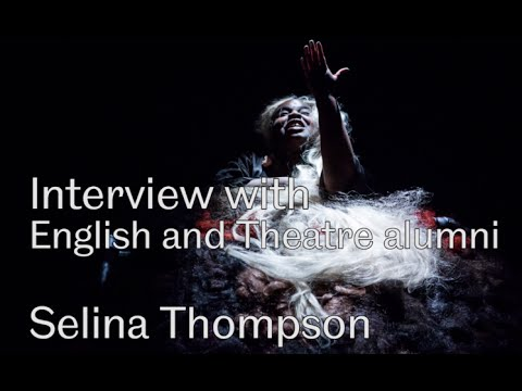 Interview with English and Theatre alumni: Selina Thompson