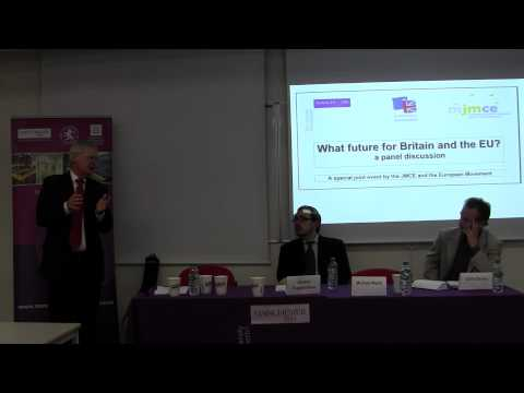 JMCE & European Movement, Special Event: Britain & The EU. Part 1/3.