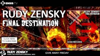 Rudy Zensky - Final Destination (Original Mix)[Give Away Friday #GAF Ensis Records ]