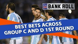 Best Bets Across Group C and D 1st Round | Team Bankroll Betting Tips