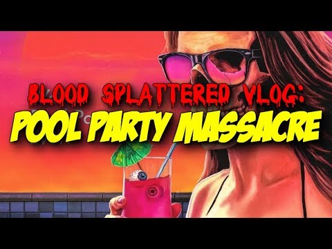 Pool Party Massacre (2017) – Blood Splattered Vlog (Horror Movie Review)