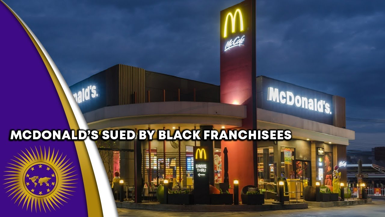Mcdonald's Sued By African American Franchisees For Racial Discrimination & Sabotage