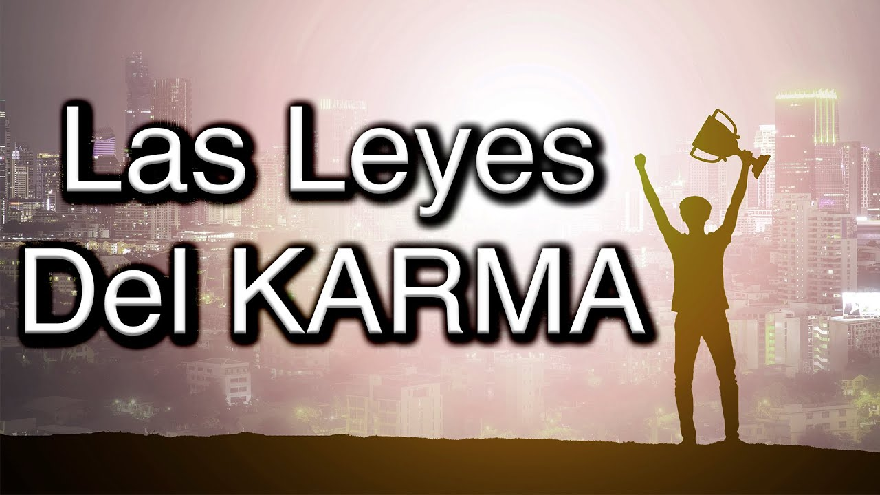 Las 12 Leyes del KARMA - PARA MEJORAR TU VIDA RAPIDO