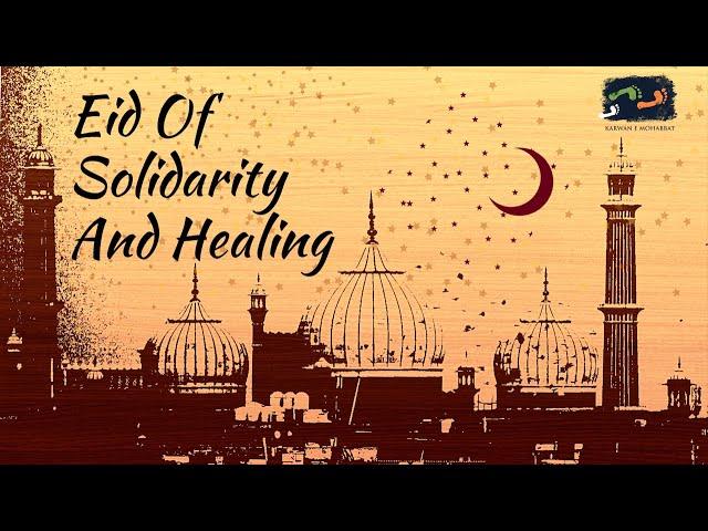 #EidMubarak2021 - Eid Of Solidarity And Healing | Karwan e Mohabbat