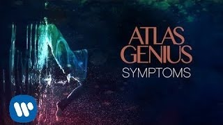Atlas Genius - Symptoms [Official Audio]
