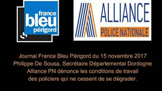 France Bleu Perigord du 15 novembre 2017, journal 08h00, sur le ras-le-bol des policiers.