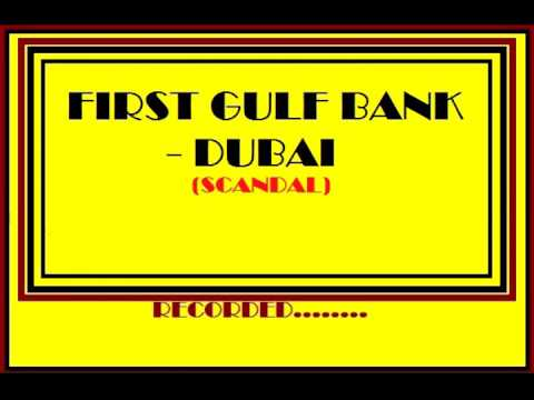 FIRST GULF BANK -DUBAI SCANDAL (NEW)