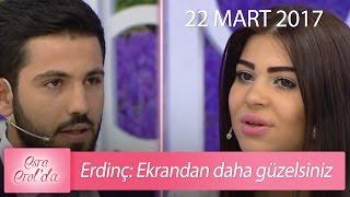 Erdinç: Ekrandan daha güzelsiniz - Esra Erol'da 22 Mart 2017 - 363. Bölüm - atv