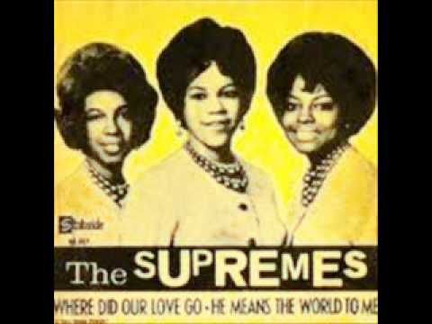 THE SUPREMES - WHERE DID OUR LOVE GO - HE MEANS THE WORLD TO ME