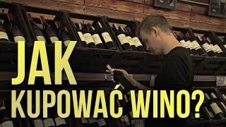 Jak kupować wino? Nie daj się naciąć na kiepski szajs!